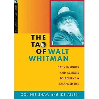 Tao of Walt Whitman - Daily Insights & Actions to Achieve a Balanced L