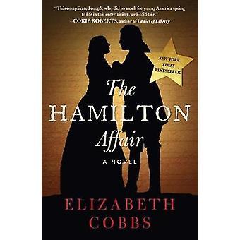 The Hamilton Affair - A Novel by Elizabeth Cobbs - 9781628728552 Book