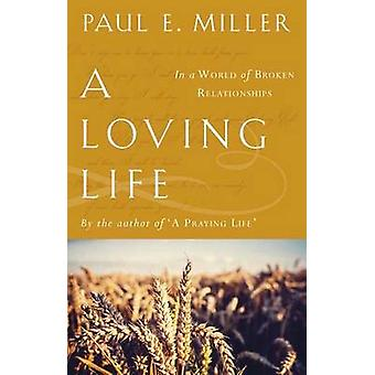 A Loving Life by Paul E. Miller - 9781783590902 Book
