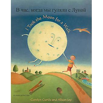 I Took the Moon for a Walk by Carolyn Curtis - Alison Jay - Lydia Bur