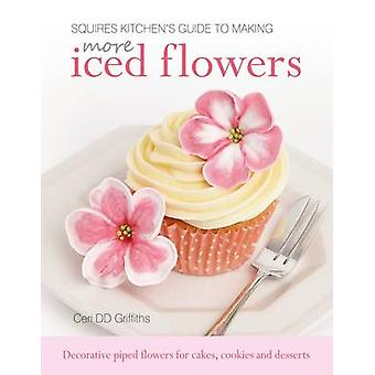 Squires Kitchen's Guide to Making More Iced Flowers - Decorative piped