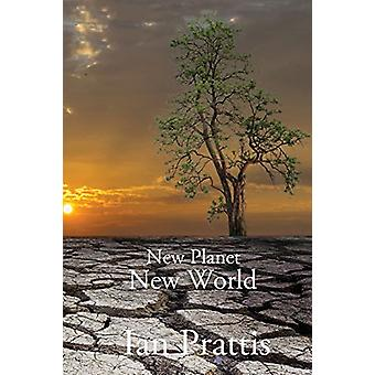 New Planet New World by Ian Prattis - 9781988058153 Book