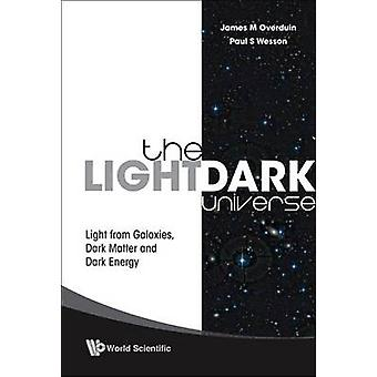 Light/Dark Universe - the - Light from Galaxies - Dark Matter and Dark