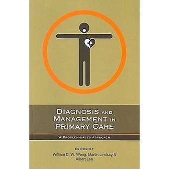 Diagnostic et gestion des soins primaires-une approche axée sur les problèmes