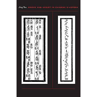 Sound and Script in Chinese Diaspora by Jing Tsu - 9780674055407 Book