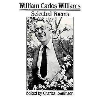 Selected Poems by William Carlos Williams - Charles Tomlinson - 97808