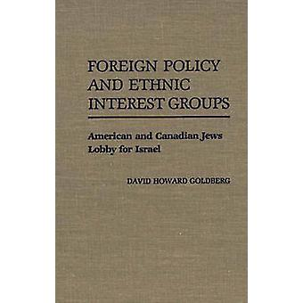 Foreign Policy and Ethnic Interest Groups American and Canadian Jews Lobby for Israel by Goldberg & David Howard