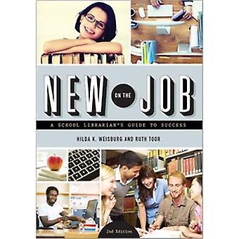 Uutta työpaikkaa - A koulun kirjastonhoitaja opas menestykseen (2nd muokattu ed