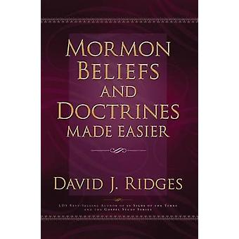 Mormon Beliefs and Doctrines Made Easier by David J. Ridges - 9781599