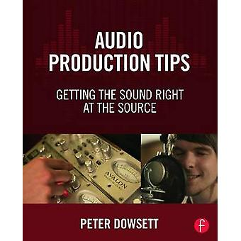 Audio Production Tips by Peter Dowsett