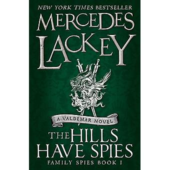 Hills Have Spies Family Spies 1 by Mercedes Lackey