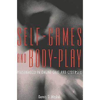 SelfGames und BodyPlay von Dennis D. Waskul