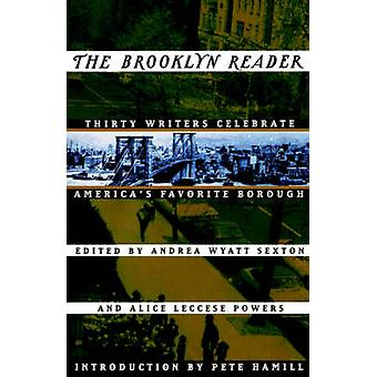 The Brooklyn Reader 30 Writers Celebrate Americas Favorite Borough by Sexton & Andrea W.