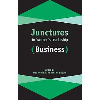 Junctures in Womens Leadership Business by Hetfield & Lisa