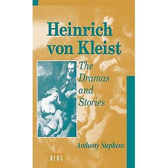 Heinrich Von Kleist Dramer och berättelser en tolkning av Stephens & Anthony