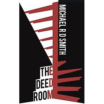 The Deed Room by Smith & Michael R. D.