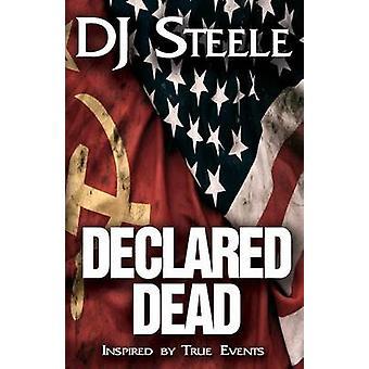 Declared Dead by Steele & DJ