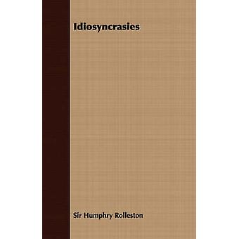 Idiosyncrasies by Rolleston & Humphry