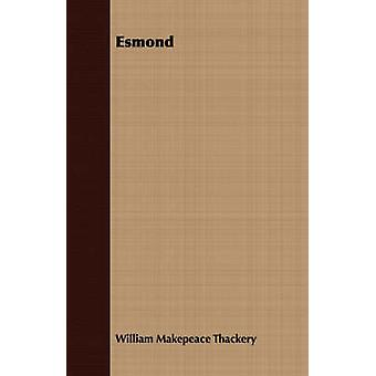 Esmond by Thackeray & William Makepeace