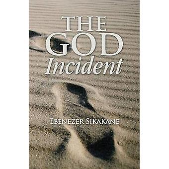 The God Incident by Sikakane & Ebenezer