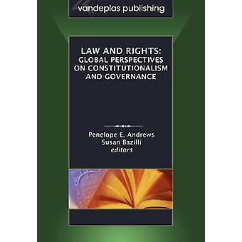 Law and Rights Global Perspectives on Constitutionalism and Governance by Andrews & Penelope E.