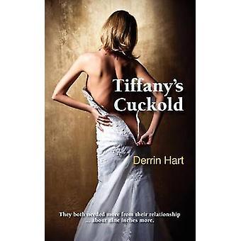 Tiffanys Cuckold by Hart & Derrin