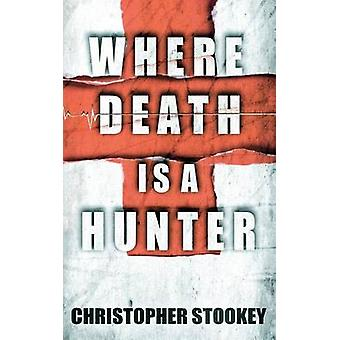 Where Death is a Hunter by Stookey & Christopher