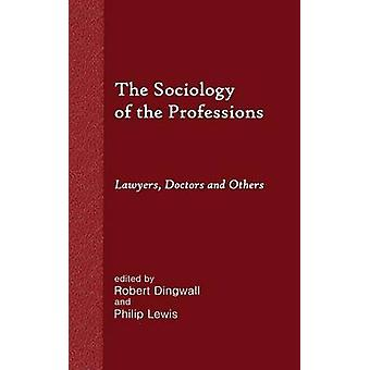 The Sociology of the Professions Lawyers Doctors and Others by Dingwall & Robert