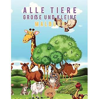 Alle Tiere Groe und Kleine Malbuch by Scholar & Young
