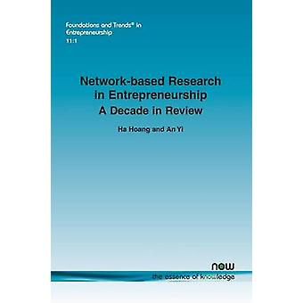 Networkbased Research in Entrepreneurship A Decade in Review by Hoang & Ha