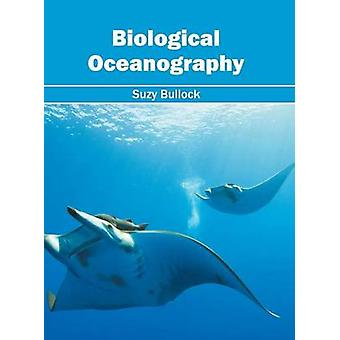 Biological Oceanography by Bullock & Suzy