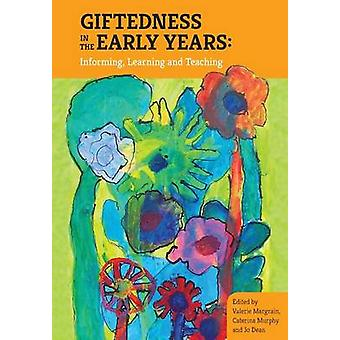 Giftedness in the early years Informing learning and teaching by Margrain & Valerie