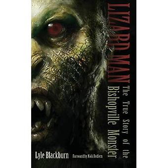 LIZARD MAN The True Story of the Bishopville Monster by Blackburn & Lyle