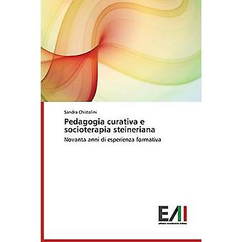 Pedagogia curativa e socioterapia steineriana by Chistolini Sandra