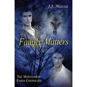 The Montgomery Family Chronicles Book 4 Family Matters by Massa & J. J.