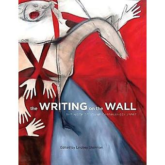 The Writing on the Wall - The Work of Joane Cardinal-Schubert by Linds