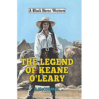 The Legend of Keane O'Leary by P McCormac - 9780719828478 Book