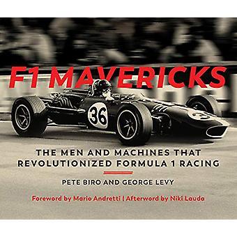 F1 Mavericks - The Men and Machines that Revolutionized Formula 1 Raci