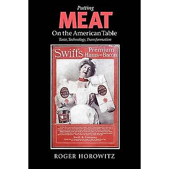 Putting Meat on the American Table - Taste - Technology - Transformati