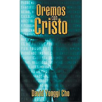 Orando Con Cristo by David Yonggi Cho - 9780829703894 Book