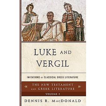 Luke and Vergil - Imitations of Classical Greek Literature by Dennis R