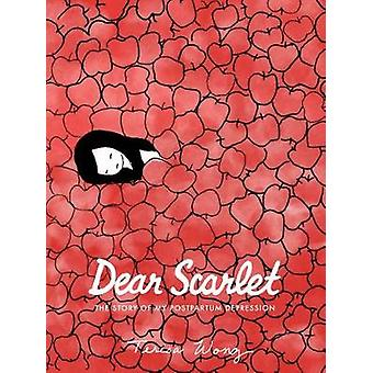 Dear Scarlet - The Story of My Postpartum Depression by Teresa Wong -