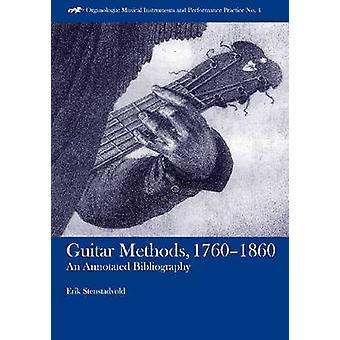 Guitar Methods - 1760-1860 - An Annotated Bibliography by Erik Stensta
