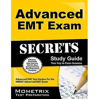 Advanced EMT Exam Secrets Study Guide - Advanced EMT Test Review for t