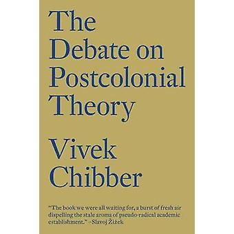 The Debate on Postcolonial Theory and the Spectre of Capital by Vivek