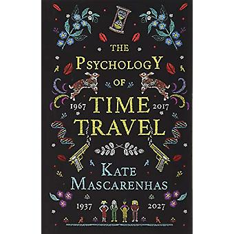 The Psychology of Time Travel by Kate Mascarenhas - 9781788540100 Book