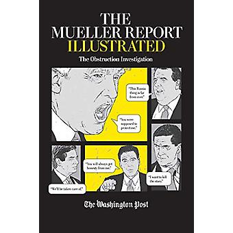 The Mueller Report Illustrated - The Obstruction Investigation by The