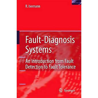 Fault-Diagnosis Systems - An Introduction from Fault Detection to Faul