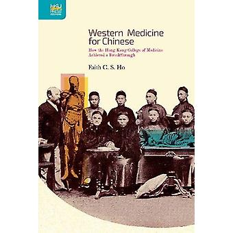 Western Medicine for Chinese - How the Hong Kong College of Medicine