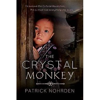 The Crystal Monkey by Patrick Nohrden - 9781462114818 Book